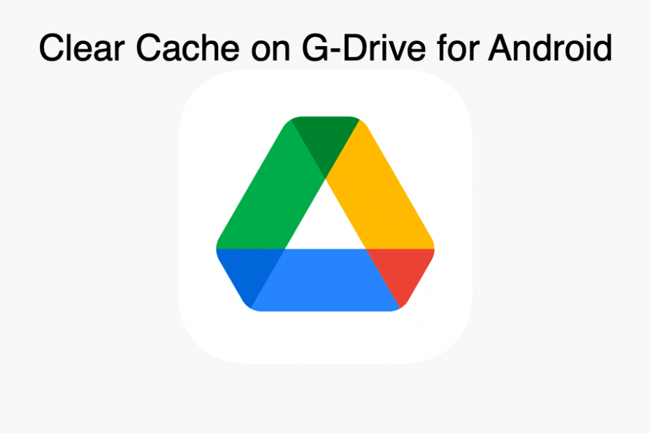 Clear Cache Google Drive App for Android