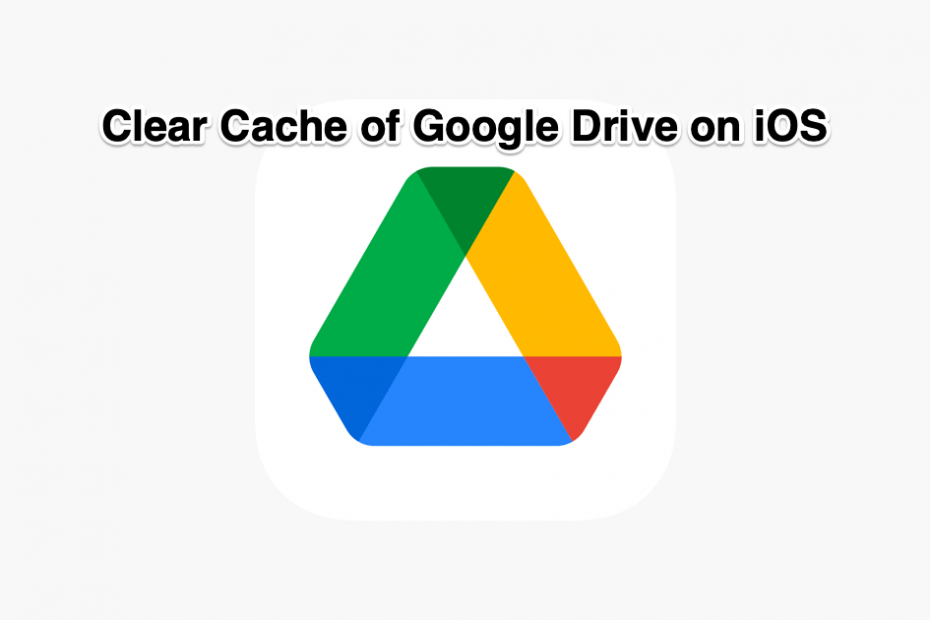 Clear Cache Google Drive on iPhone & iPad