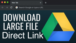 How to Create Google Drive Direct Download Link for Large Files?