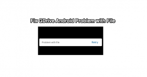 3+ Ways to Fix Google Drive Problem with File, Retry