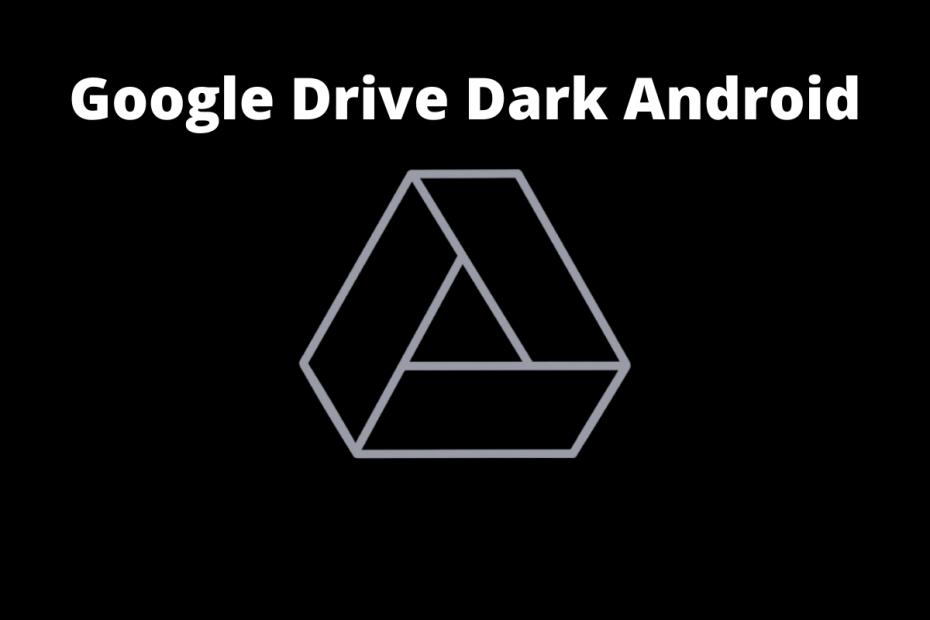 Google Drive Dark Mode Android