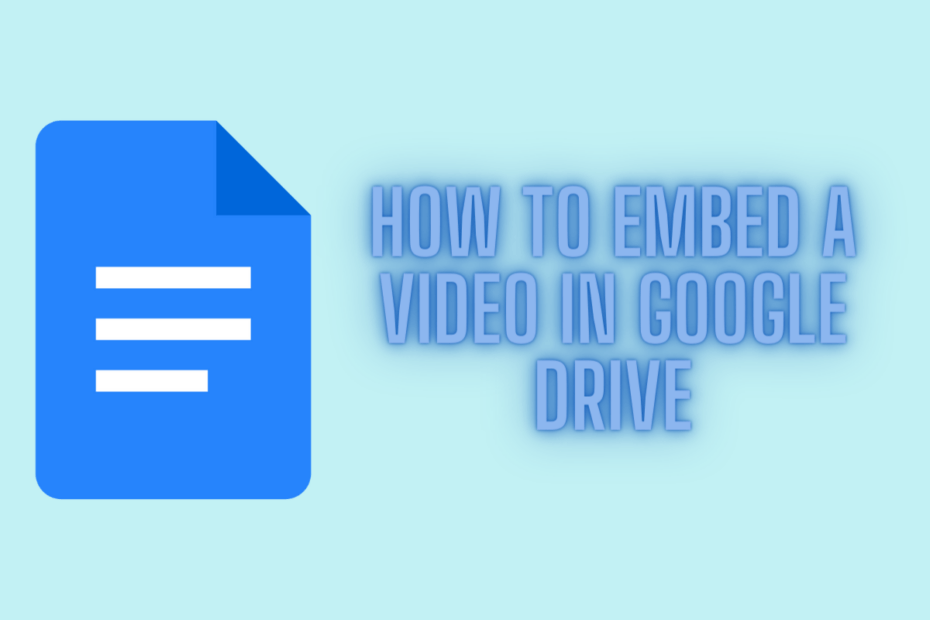 How to Embed a Video in Google Drive
