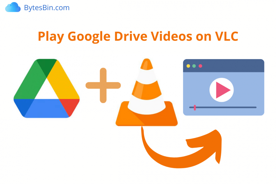 Play Google Drive Videos on VLC Player