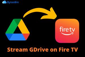 Stream Google Drive Video on FireStick/Fire TV/ Fire Cube
